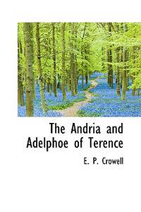 The Andria and Adelphoe of Terence