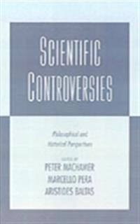 Scientific Controversies Philosophical and Historical Perspectives