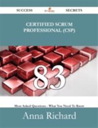Certified Scrum Professional (CSP) 83 Success Secrets - 83 Most Asked Questions On Certified Scrum Professional (CSP) - What You Need To Know