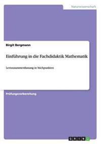Einführung in die Fachdidaktik Mathematik