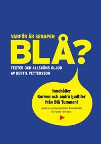 Varför är senapen blå? Texter och allsköns oljud av Bertil Pettersson