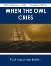 When the Owl Cries - The Original Classic Edition