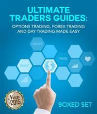Forex and Options Trading Made Easy the Ultimate Day Trading Guide