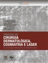 Tratado de Cirurgia Dermatologica, Cosmiatria e Laser da SBD-