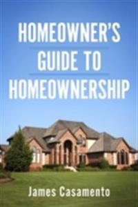 Homeowner's Guide To Homeownership
