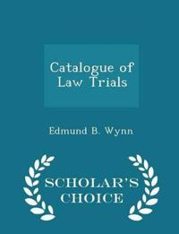 Catalogue of Law Trials - Scholar's Choice Edition