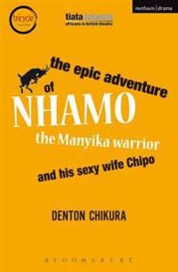 Epic Adventure of Nhamo the Manyika Warrior and his Sexy Wife Chipo