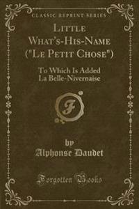 """Little What's-His-Name (""""Le Petit Chose"""")"""