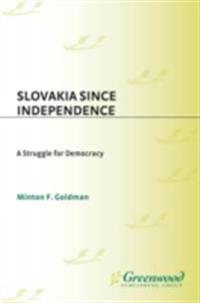 Slovakia Since Independence: A Struggle for Democracy