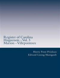 Register of Carolina Huguenots - Vol. 3: Marion - Villepontoux
