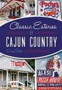 Classic Eateries of Cajun Country