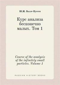 Course of the Analysis of the Infinitely Small Particles. Volume 1