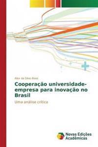 Cooperacao Universidade-Empresa Para Inovacao No Brasil