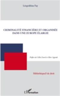 Criminalite financiEre et organisee dans une europe elargie