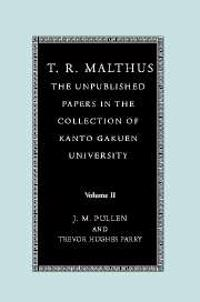 T. R. Malthus: The Unpublished Papers in the Collection of Kanto Gakuen University: Volume 2