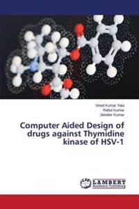 Computer Aided Design of Drugs Against Thymidine Kinase of Hsv-1