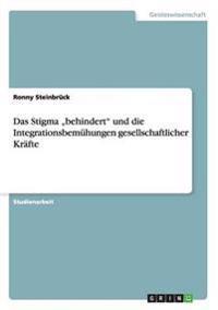 """Das Stigma """"Behindert"""" Und Die Integrationsbemuhungen Gesellschaftlicher Krafte"""