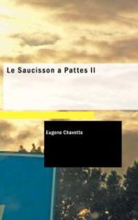 Le Saucisson a Pattes II