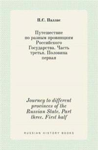 Journey to Different Provinces of the Russian State. Part Three. First Half