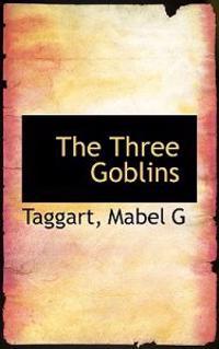 The Three Goblins