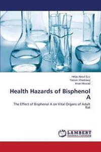 Health Hazards of Bisphenol a