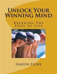 Unlock Your Winning Mind: Breaking the Edge of Life
