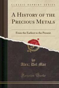 A History of the Precious Metals
