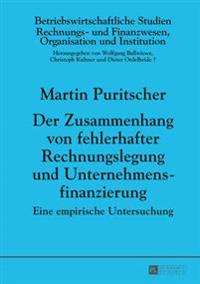 Der Zusammenhang Von Fehlerhafter Rechnungslegung Und Unternehmensfinanzierung: Eine Empirische Untersuchung