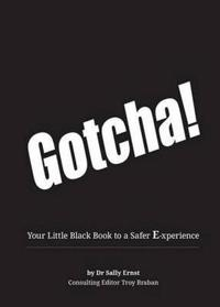 Gotcha!: Your Little Black Book to a Safer E-Xperience