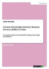 German Knowledge Intensive Business Services (Kibs) in China