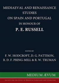 Mediaeval and Renaissance Studies on Spain and Portugal in Honour of P. E. Russell