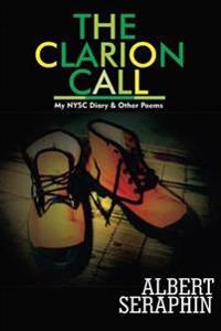 The Clarion Call: My N.Y.S.C. Diary & Other Poems