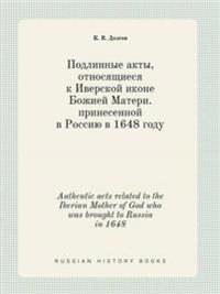 Authentic Acts Related to the Iberian Mother of God Who Was Brought to Russia in 1648