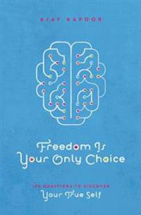 Freedom Is Your Only Choice
