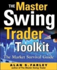 Master Swing Trader Toolkit: The Market Survival Guide