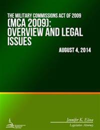 The Military Commissions Act of 2009 (MCA 2009): Overview and Legal Issues