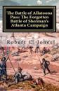 The Battle of Allatoona Pass: The Forgotten Battle of Sherman's Atlanta Campaign