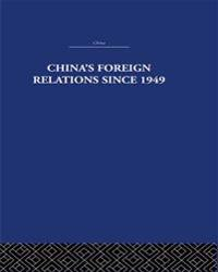China's Foreign Relations since 1949