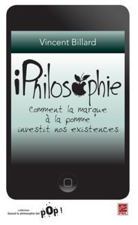 iPhilosophie : Comment la marque a la pomme investit nos...