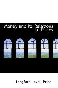 Money and Its Relations to Prices