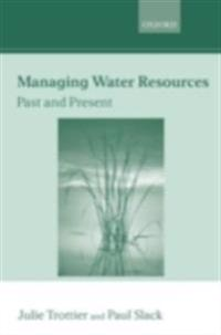 Managing Water Resources, Past and Present