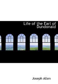Life of the Earl of Dundonald