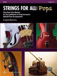 Strings for All: Pops: Violin, Level 1-3: Solos-Duets-Trios-Quartets for Any Combination of String Instruments Optional Piano Accompaniment