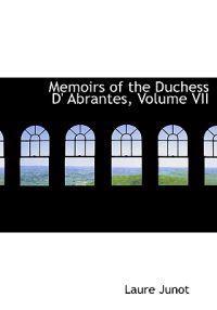 Memoirs of the Duchess D' Abrantes, Volume VII