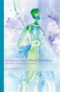 It's Good to Know a Miracle: Dani's Story