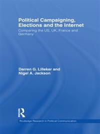 Political Campaigning, Elections and the Internet