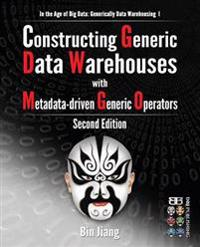 Constructing Generic Data Warehouses with Metadata-Driven Generic Operators