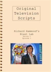 Richard Hammond's Blast Lab Post-production Script