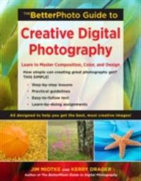 BetterPhoto Guide to Creative Digital Photography