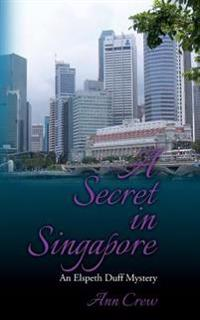 A Secret in Singapore: An Elspeth Duff Mystery